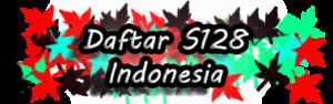 Daftar S128 Indonesia